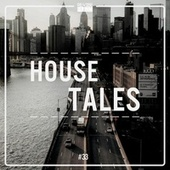 House Tales, Vol. 33 by Various Artists