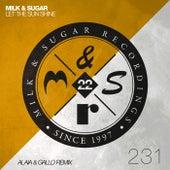 Let the Sun Shine (Alaia & Gallo Remix) von Milk & Sugar