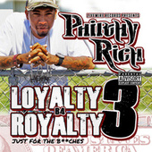 Loyalty B4 Royalty 3 - Just for the B**ches von Philthy Rich