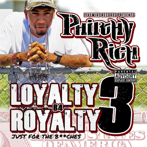 Loyalty B4 Royalty 3 - Just for the B**ches by Philthy Rich