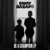 Be A Champion by Sway Dasafo