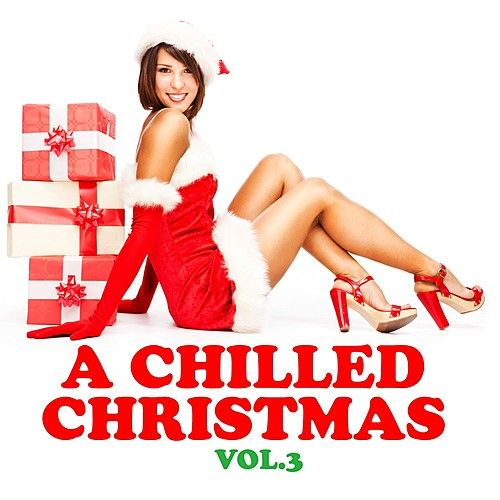 A Chilled Christmas Vol. 3 by Various Artists