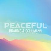 Peaceful Brahms & Schumann by Johannes Brahms