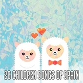 26 Children Songs of Spain by Canciones Infantiles