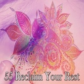 55 Reclaim Your Rest by S.P.A