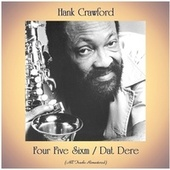 Four Five Sixm / Dat Dere (All Tracks Remastered) van Hank Crawford