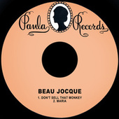 Don't Sell That Monkey by Beau Jocque
