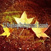 52 Reading Background Sounds by Music For Meditation