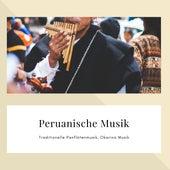 Peruanische Musik – Traditionelle Panflötenmusik, Okarina Musik by First Genesis