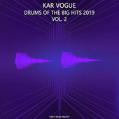 Drums Of The Big Hits 2019, Vol. 2 (Special Only Drum Versions) von Kar Vogue