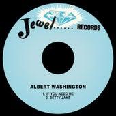 If You Need Me by Albert Washington