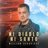 Ni Diablo Ni Santo by William Benavides