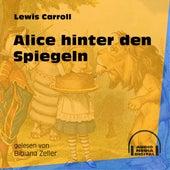 Alice hinter den Spiegeln (Ungekürzt) de Lewis Carroll
