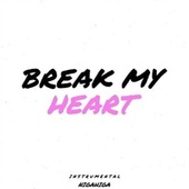 Break My Heart de NigaHiga