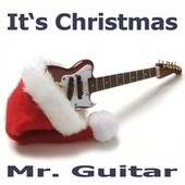 It's Christmas by Mister Guitar