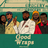 Good Wraps (With Friends) by Passport Rav