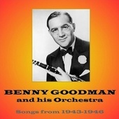 Songs from 1943-1946 von Benny Goodman And His Orchestra