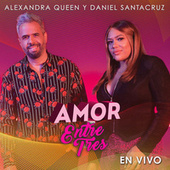 Amor Entre Tres (En Vivo) von Alexandra