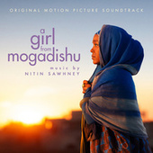 A Girl from Mogadishu (Original Motion Picture Soundtrack) by Nitin Sawhney