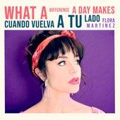 What a Difference a Day Makes - Cuando Vuelva a Tu Lado von Flora Martinez
