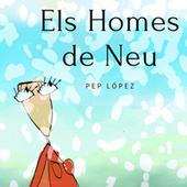 Els Homes de Neu by Pep López