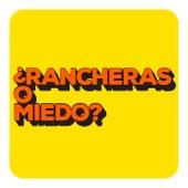 ¿Rancheras o Miedo? by Various Artists