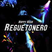 Happy Hour Reguetonero von Various Artists