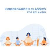 Kindergarden Classics for Relaxing von Various Artists