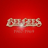 Bee Gees: 1967 - 1969 by Bee Gees