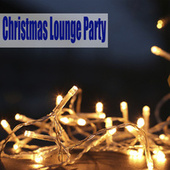 Christmas Lounge Party by Various Artists