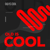 Old Is Cool by Various Artists