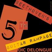 Beethoven's 5th Guitar Rampage de Dic Delongue