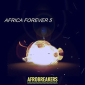 AFRICA FOREVER 5 by Various Artists