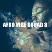 AFRO VIBE SQUAD 8 von Various Artists
