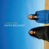 Santo Bálsamo by Choro de Rua