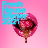 Fresh House: Winter 2021 von Various Artists