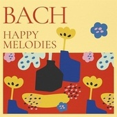 Bach Happy Melodies by Various Artists