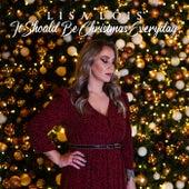 It Should Be Christmas Everyday de Lisa Lois