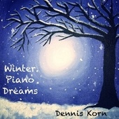 Winter Piano Dreams by Dennis Korn