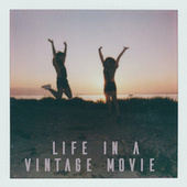 life in a vintage movie de Various Artists
