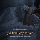 432 Hz Sleep Music - 2020 New Relaxing Music, Delta Waves, Insomnia Relief, Binaural Beats by Angels Of Relaxation