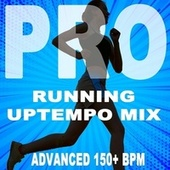 Running Tempo Mix (Pro Uptempo Mix Advanced 150+ Bpm Summer 2020 the Best Motivational Running and Jogging Music Playlist to Make Every Run Tracker Workout to a Succes) de Various Artists