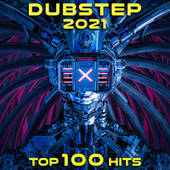 Dubstep 2021 Top 100 Hits by Dr. Spook