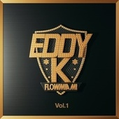 Flow Miami, Vol. 1 by Eddy-K