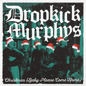 Christmas (Baby Please Come Home) von Dropkick Murphys