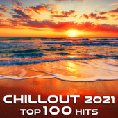 Chill Out 2021 Top 100 Hits by Dr. Spook