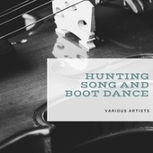 Hunting Song and Boot Dance de Various Artists
