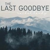 The Last Goodbye by Rachel Hardy