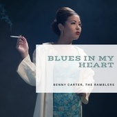 Blues in My Heart von Benny Carter