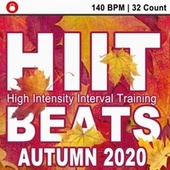 Hiit Beats Autumn 2020 (140 Bpm - 32 Count Unmixed High Intensity Interval Training Workout Music Ideal for Gym, Jogging, Running, Cycling, Cardio and Fitness) by HIIT Beats